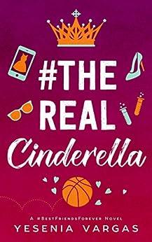 #TheRealCinderella (#BestFriendsForever Book 1)