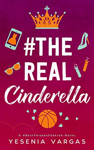 #TheRealCinderella (#BestFriendsForever Book 1) -