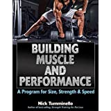 Every weekend warrior has two goals: compete successfully and look great doing it. Enter Building Muscle & Performance: The Program for Strength, Size, and Speed by expert trainer Nick Tumminello.   By combining the most effective approaches and exer...