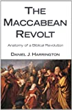 The Maccabean Revolt, Daniel J. Harrington, 160899113X