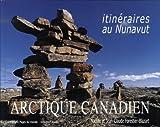 Arctique canadien : Itinéraires au Nunavut