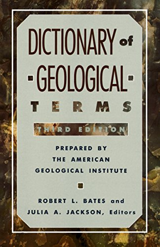 Dictionary of Geological Terms: Third Edition (Rocks, Minerals and Gemstones)