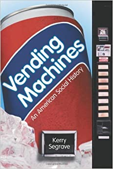 Book Vending Machines: An American Social History by Kerry Segrave (2002-07-01)