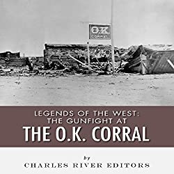 Legends of the West: The Gunfight at the O.K. Corral
