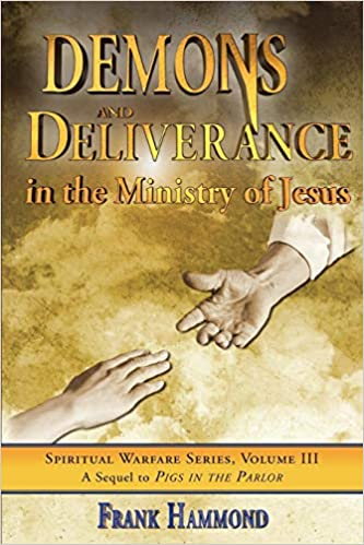 Amazon com: Demons and Deliverance: In The Ministry Of Jesus