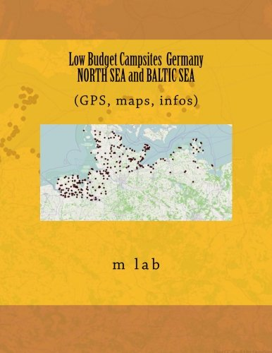 Download Low Budget Campsites: Germany NORTH SEA and BALTIC SEA (GPS, maps, infos) ebook
