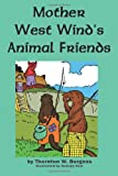 Mother West Wind's Animal Friends, Thornton W. Burgess, 160459800X