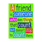 ARGUS A Friend Is Someone Who Poster (1 Piece), 13.38