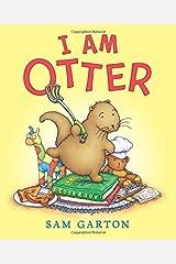 I Am Otter Board Book by Sam Garton (2016-02-16) Board book