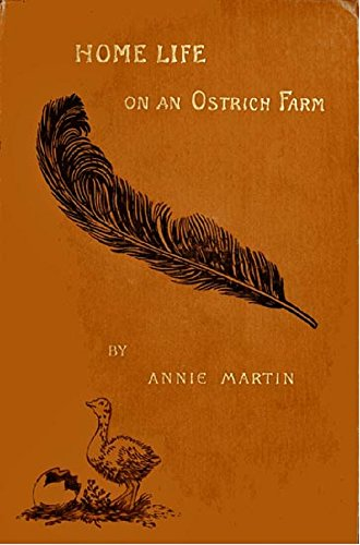 Home Life on an Ostrich Farm (Illustrated) - Ostrich Farm