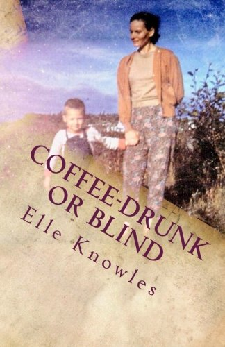 Download COFFEE-DRUNK or BLIND: An Alaskan Homesteading Adventure pdf