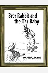 Brer Rabbit and the Tar Baby Kindle Edition