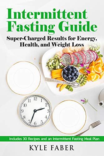Intermittent Fasting Guide Super Charged Results For Energy Health