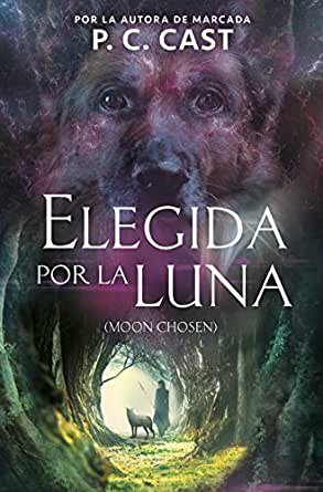 Elegida por la luna eBook: P.C. Cast: Amazon.es: Tienda Kindle