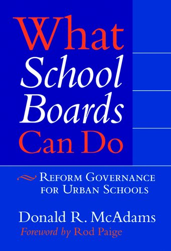 What School Boards Can Do: Reform Governance for Urban Schools