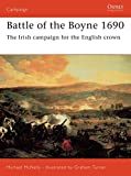 Battle of the Boyne 1690: The Irish campaign for the English crown
