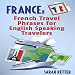 France: French Travel Phrases for English Speaking Travelers | Sarah Retter