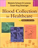 Blood Specimen Collection for Healthcare Professionals : A Short Course, Di Lorenzo, Marjorie Schaub and Strasinger, Susan King, 0803608489