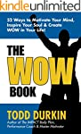 The WOW Book: 52 Ways to Motivate You...