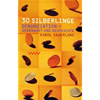 30 Silberlinge: Denunziation - Gegenwart und Geschichte