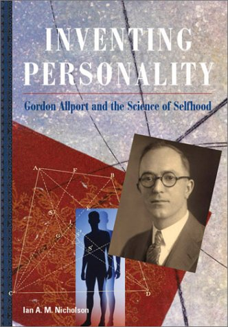 Inventing Personality: Gordon Allport and the Science of Selfhood
