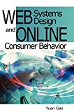 img - for Web Systems Design and Online Consumer Behavior book / textbook / text book
