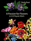 A Passion for Flowers in 3-D Peyote Stitch