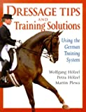 Dressage Tips and Training Solutions, Petra Holzel and Wolfgang Holzel, 1570760209