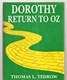 Dorothy: Return to Oz (New Classics for the Twenty-First Century, Book 1)