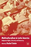 img - for Multiculturalism In Latin America: 1st (First) Edition book / textbook / text book