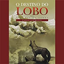 O destino do lobo [The Fate of the Wolf] Audiobook by Paola Giometti Narrated by Paola Giometti