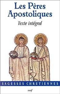 Les Pères Apostoliques : Texte intégral par Editions Le Cerf