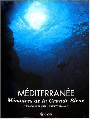 Téléchargement de livres sur ipod Méditerranée : Mémoires de la Grande Bleue PDF DJVU FB2 by Yves Paccalet,Sophie de Wilde 2723451461