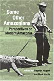 Some Other Amazonians: Perspectives On Modern Amazonia, , 1900039559