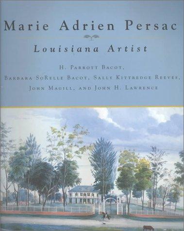 (Marie Adrien Persac: Louisiana Artist)