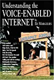 Understanding the Voice-Enabled Internet, Edwin Margulies, 0936648910