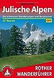 Julische Alpen: Die schönsten Wanderungen und Bergtouren. 53 Touren. Mit GPS-Tracks. (Rother Wanderführer)