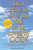 Do I Have to Give up Me to Be Loved by God?, Margaret Paul, 1558746978
