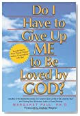 Do I Have to Give Up ME to Be Loved by GOD?