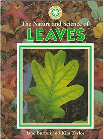 The Nature and Science of Leaves (Exploring the Science of