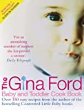 The Gina Ford Baby & Toddler Cook Book: Over 100 easy recipes for all the family to enjoy