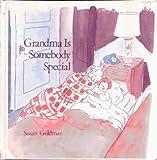 Grandma Is Somebody Special, Susan Goldman, 0807530344