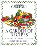 A Garden of Recipes, Cynthia Gibson, 0688159737