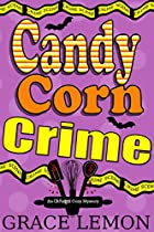 COZY MYSTERIES: CANDY CORN CRIME (AN OH FUDGE! COZY MYSTERY SERIES BOOK 2)