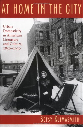 Download At Home in the City: Urban Domesticity in American Literature and Culture, 1850-1930 (Becoming Modern: New Nineteenth-Century Studies) ebook