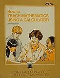 How to Teach Mathematics Using a Calculator, Terrence G. Coburn, 0873532457