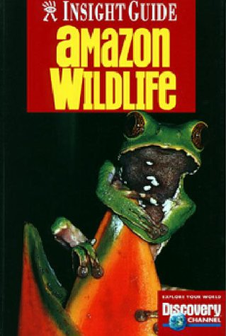 Amazon Wildlife (Amazon Wildlife, 3rd ed)