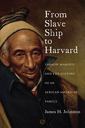 Search : From Slave Ship to Harvard: Yarrow Mamout and the History of an African American Family