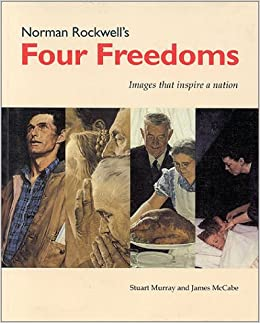 Norman Rockwell's Four Freedoms: Images that Inspire a Nation ...