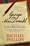 George MacDonald, Michael Phillips, 0764200348
